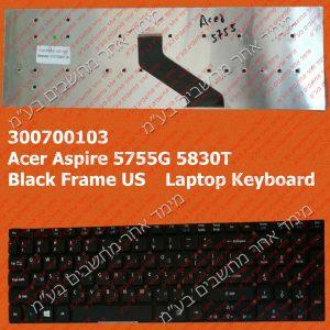 Acer Aspire 5755G 5830T Black Frame US Laptop Keyboard מקלדת לאייסר בעברית למחשב נייד אייסר עברית